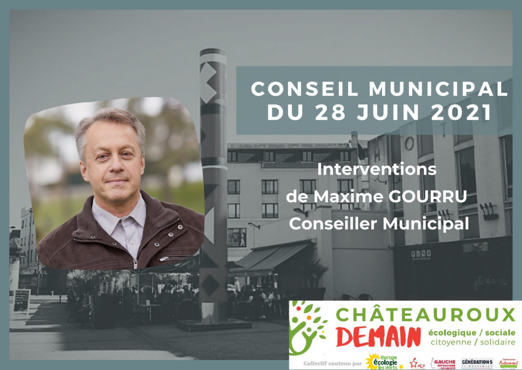 Interventions de Maxime Gourru au conseil municipal du 28 juin 2021